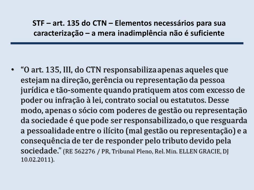 STF – art. 135 do CTN – Elementos necessários para sua caracterização – a mera inadimplência não é suficiente