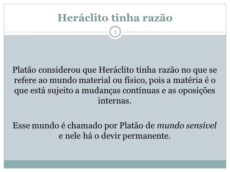 Heráclito tinha razão
