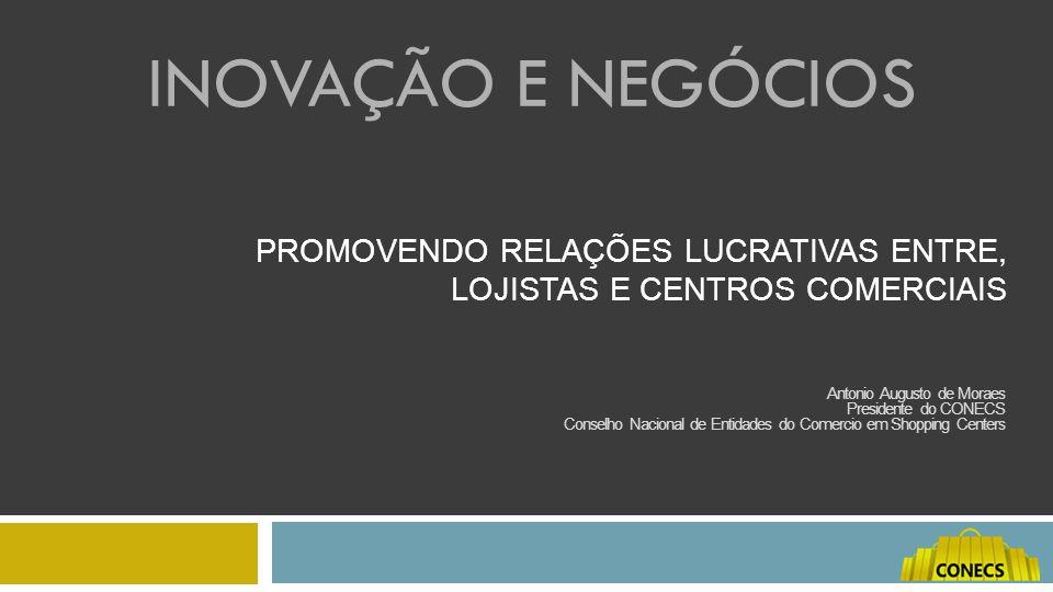 Promovendo relações lucrativas entre, Lojistas e Centros Comerciais
