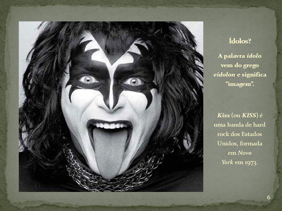 A palavra ídolo vem do grego eidolon e significa imagem .