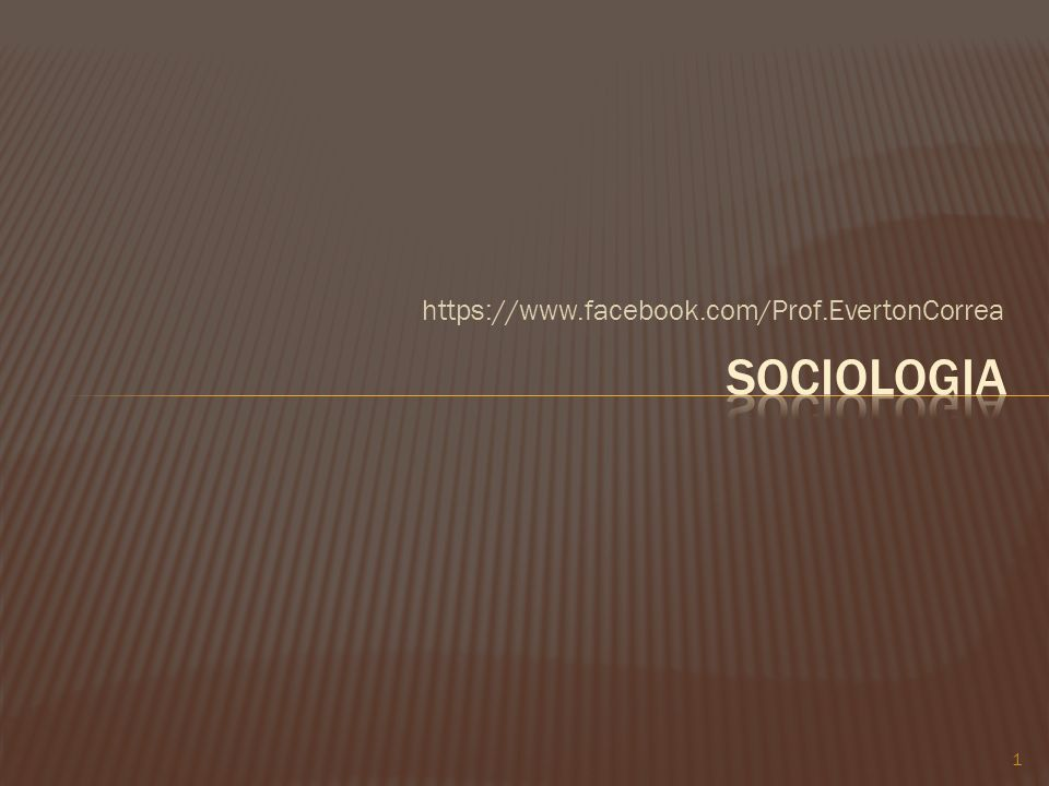 https://www.facebook.com/Prof.EvertonCorrea Sociologia