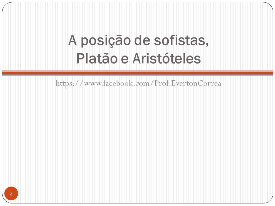 A posição de sofistas, Platão e Aristóteles
