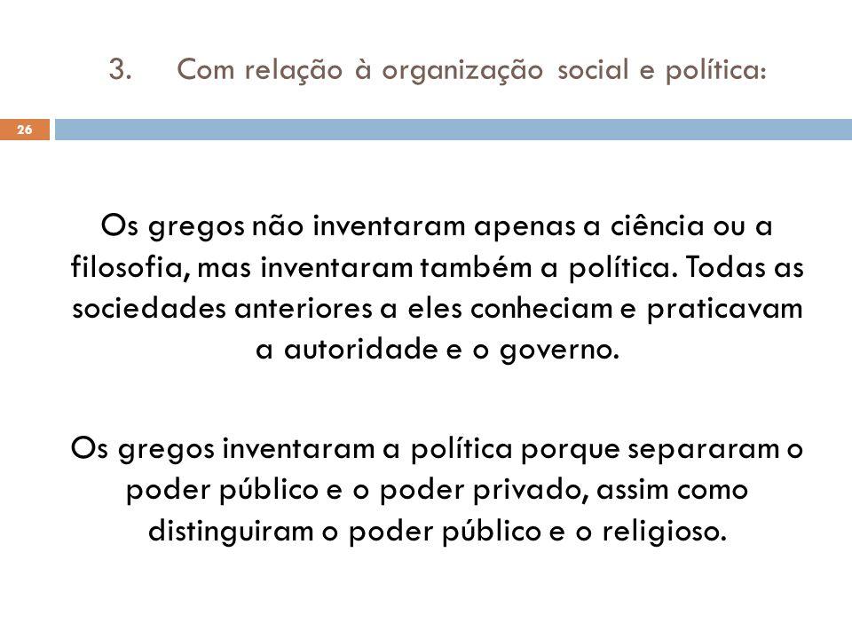 Com relação à organização social e política: