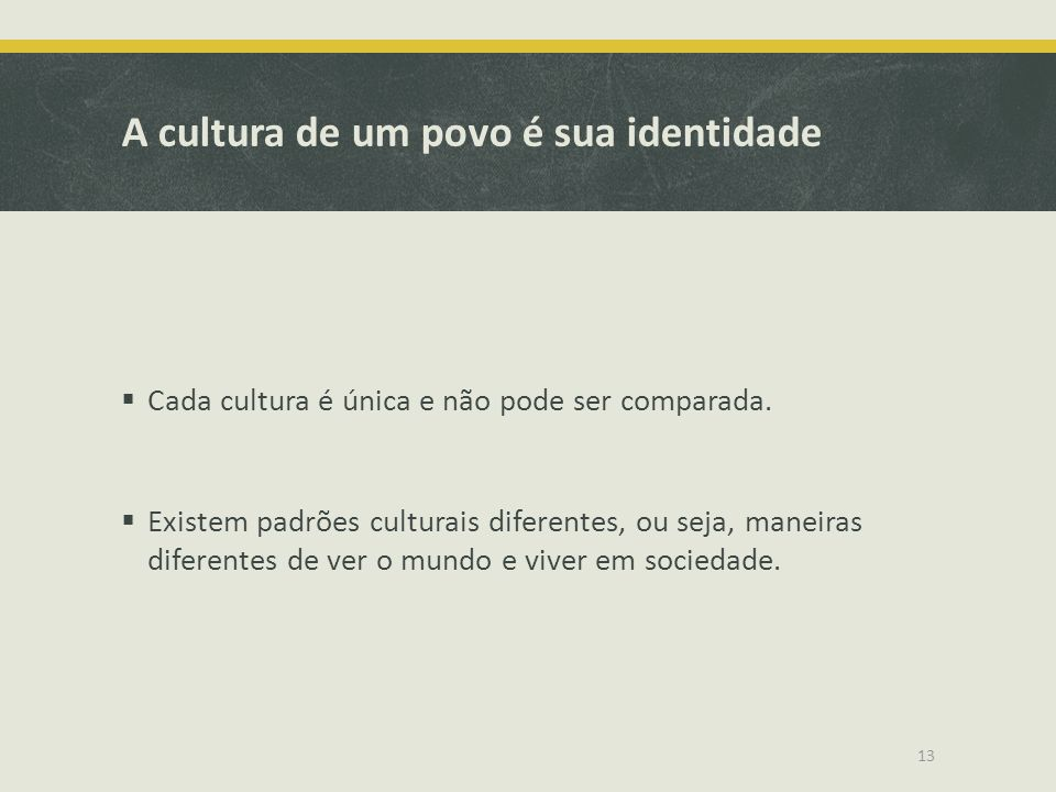 A cultura de um povo é sua identidade