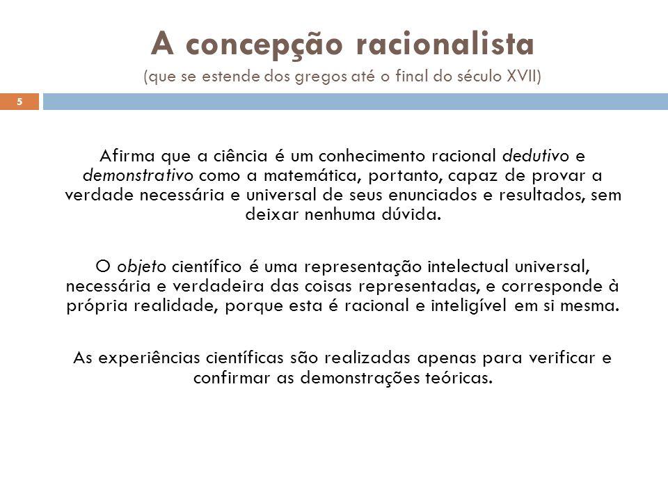 A concepção racionalista (que se estende dos gregos até o final do século XVII)