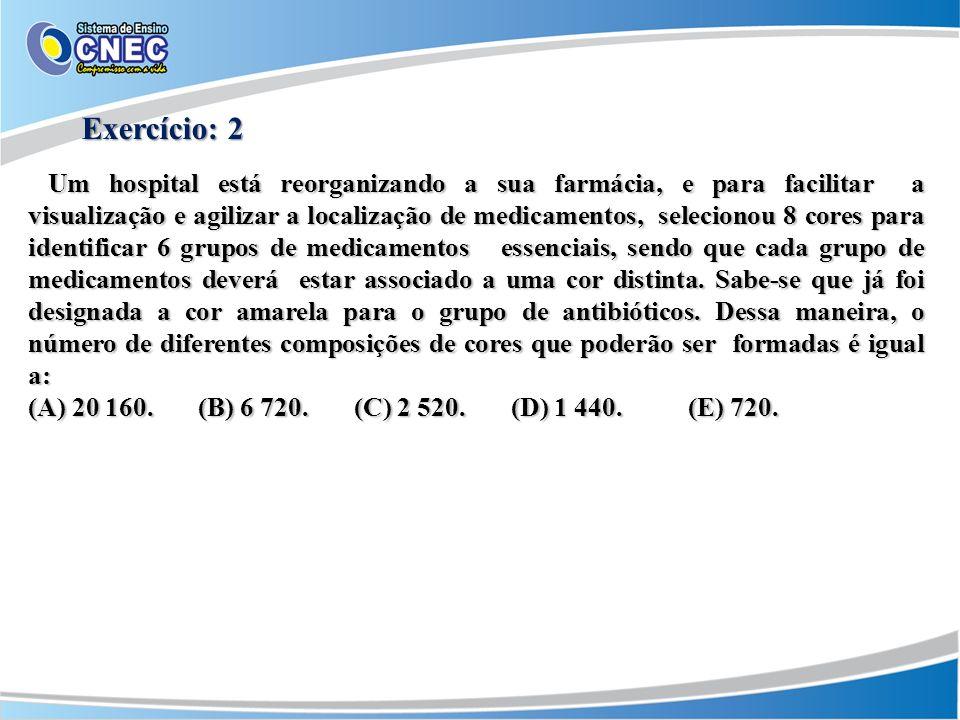 Exercício: 2 (A) 20 160. (B) 6 720. (C) 2 520. (D) 1 440. (E) 720.