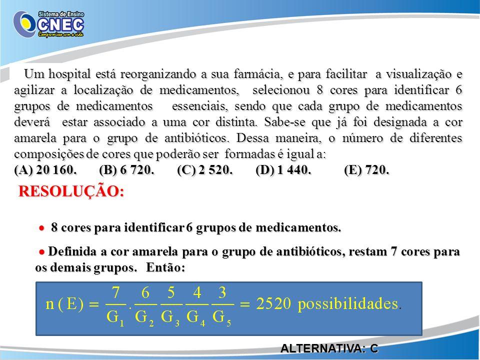 RESOLUÇÃO: (A) 20 160. (B) 6 720. (C) 2 520. (D) 1 440. (E) 720.