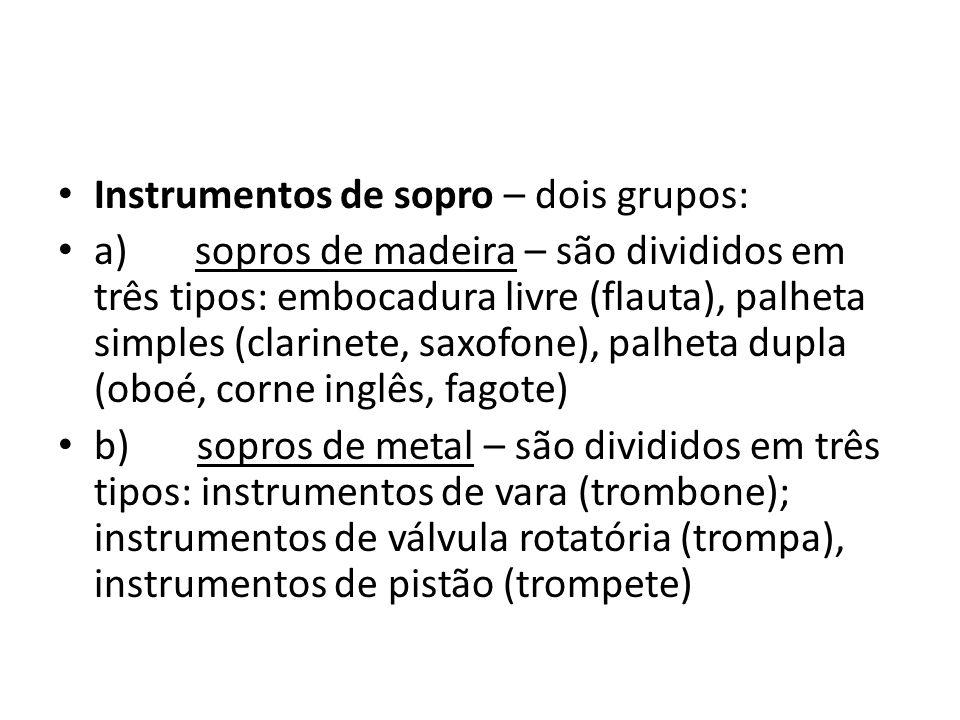 Instrumentos de sopro – dois grupos: