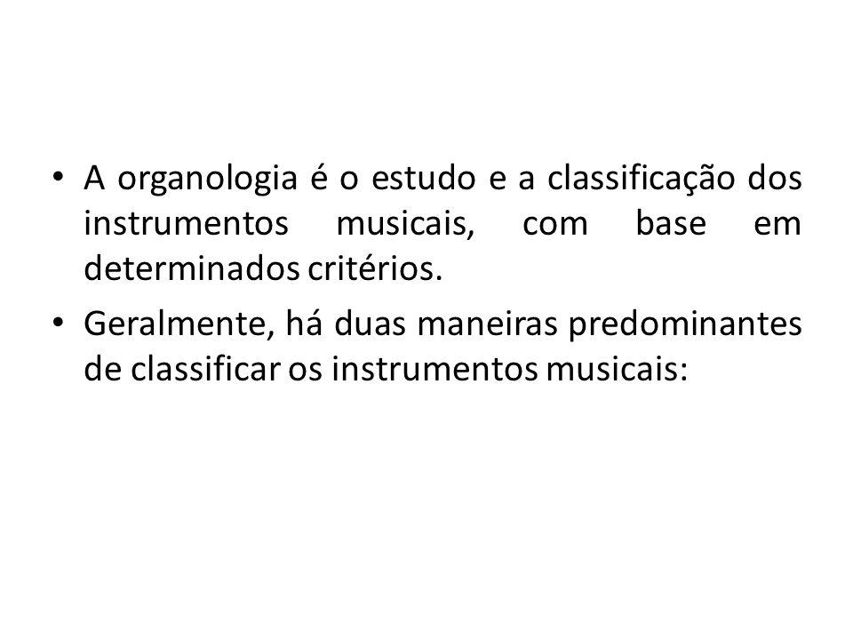 A organologia é o estudo e a classificação dos instrumentos musicais, com base em determinados critérios.