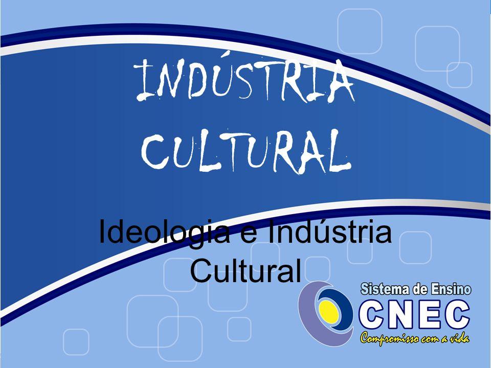 Ideologia e Indústria Cultural