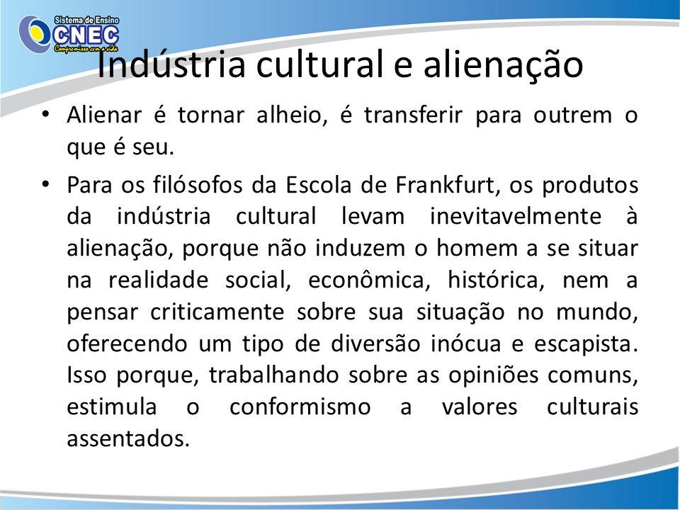 Indústria cultural e alienação