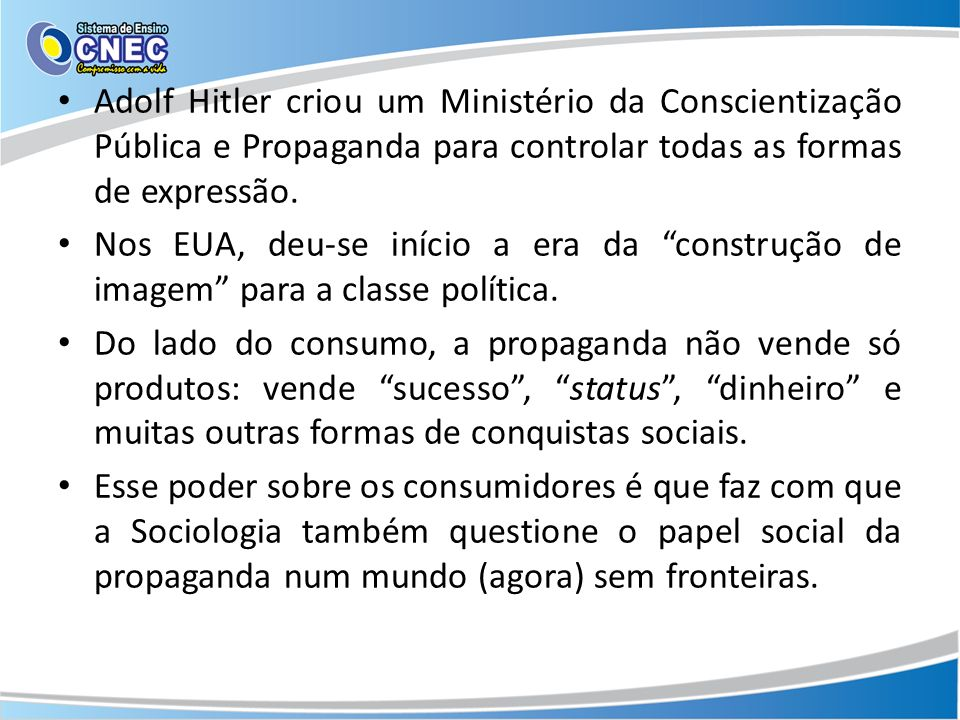 Adolf Hitler criou um Ministério da Conscientização Pública e Propaganda para controlar todas as formas de expressão.