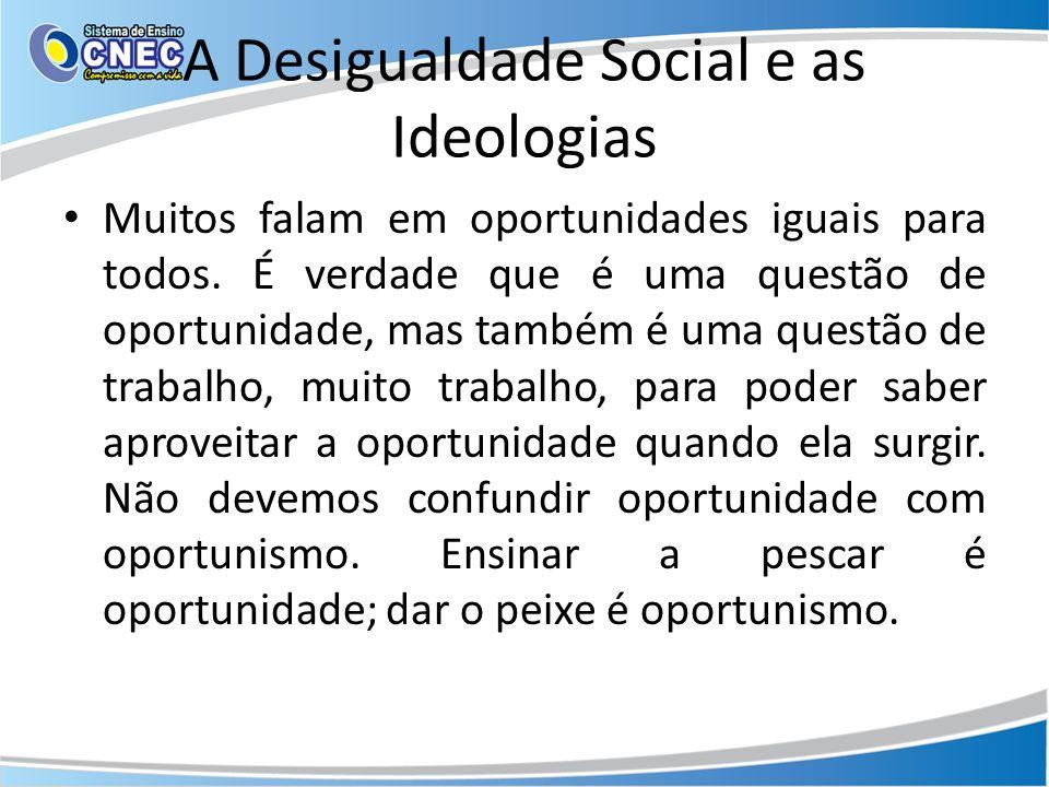 A Desigualdade Social e as Ideologias