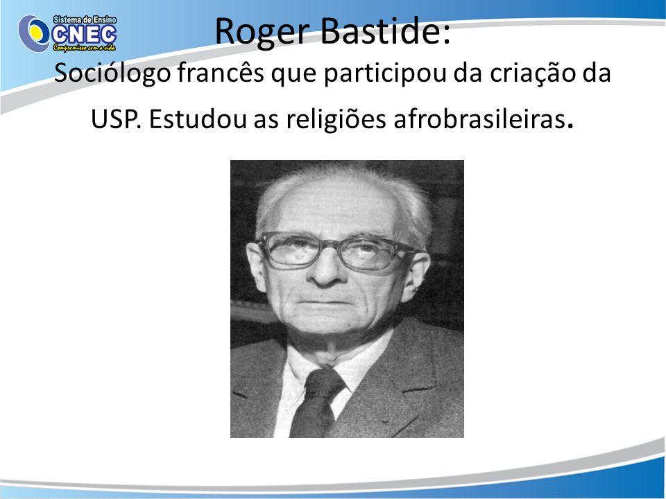 Roger Bastide: Sociólogo francês que participou da criação da USP