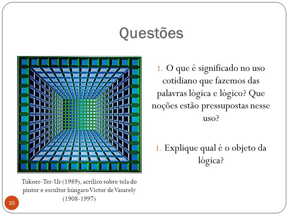 Explique qual é o objeto da lógica