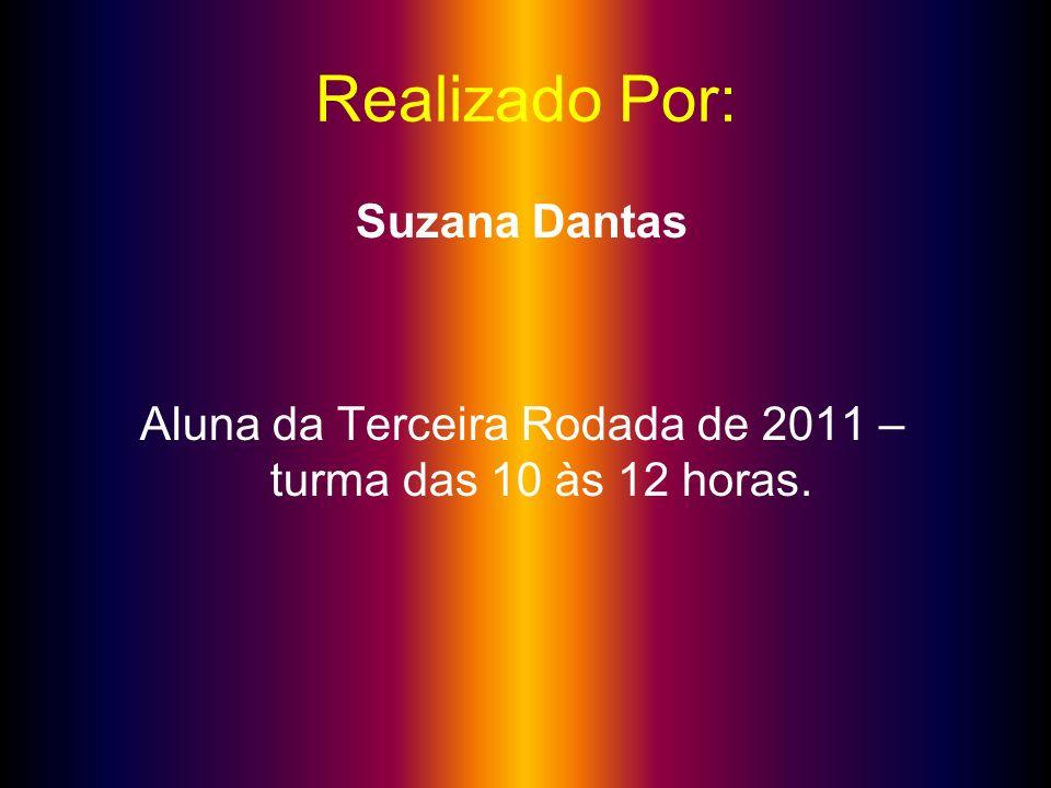 Aluna da Terceira Rodada de 2011 – turma das 10 às 12 horas.