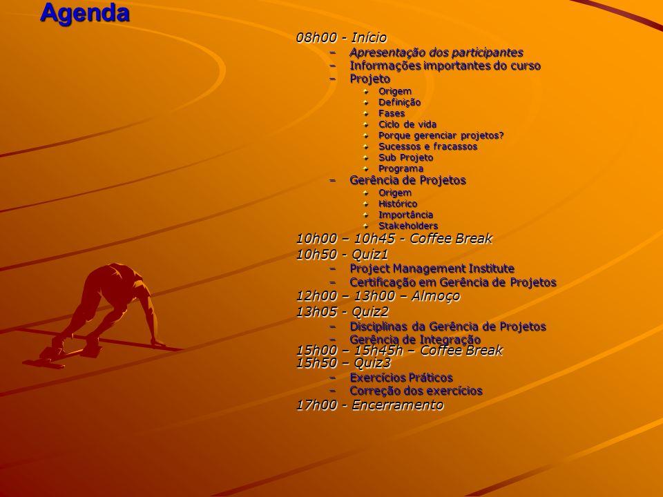 Agenda 08h00 - Início 10h00 – 10h45 - Coffee Break 10h50 - Quiz1