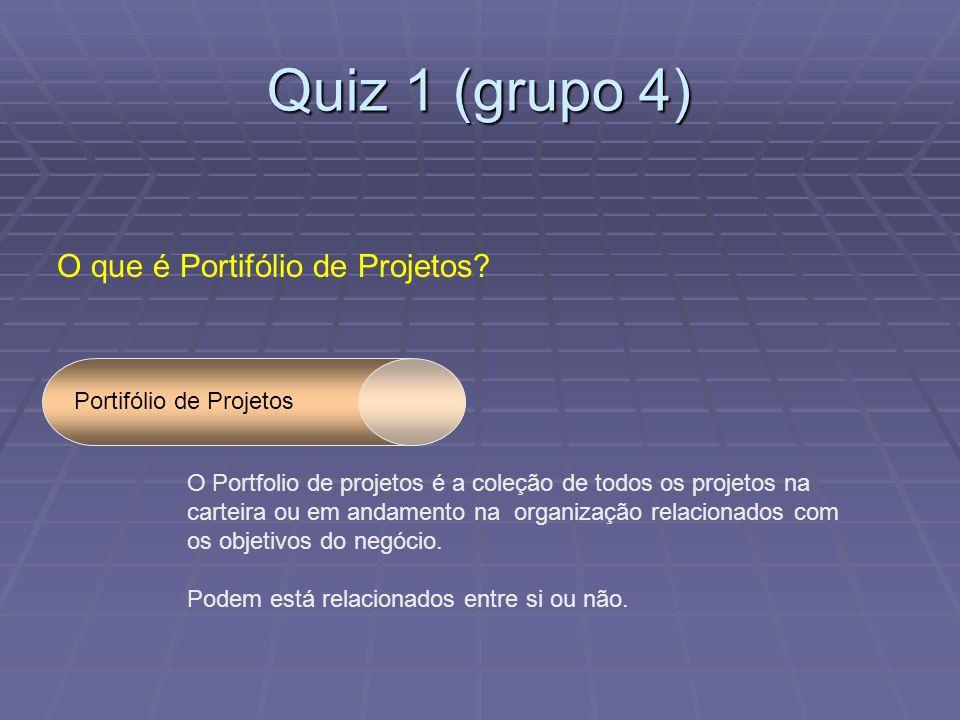 Quiz 1 (grupo 4) O que é Portifólio de Projetos
