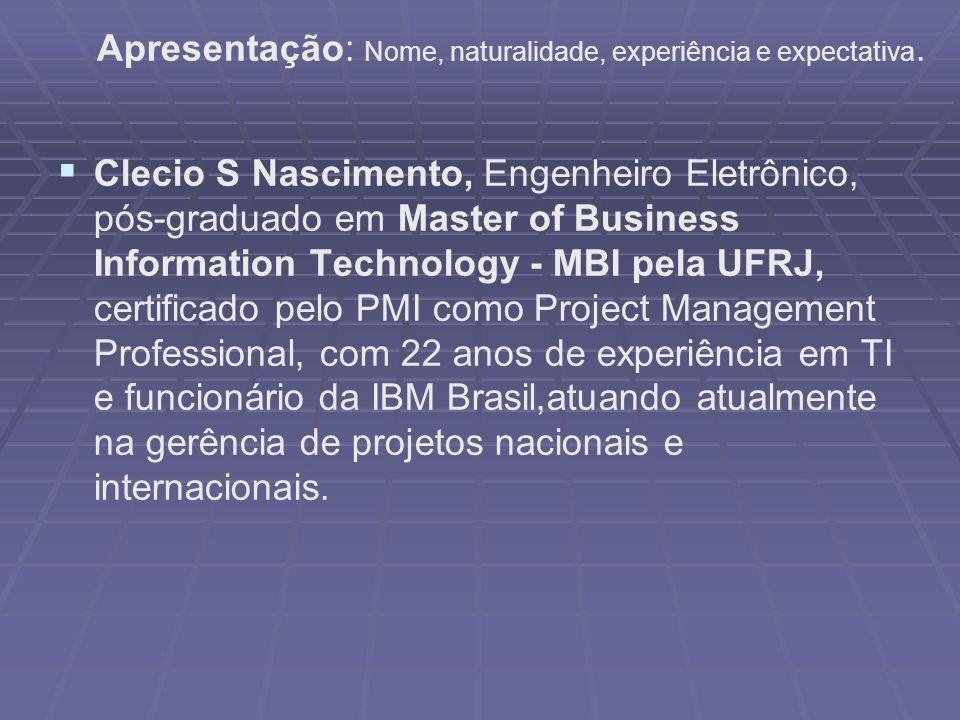 Apresentação: Nome, naturalidade, experiência e expectativa.