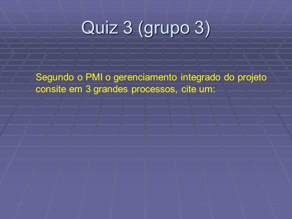 Quiz 3 (grupo 3) Segundo o PMI o gerenciamento integrado do projeto