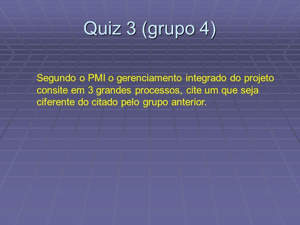 Quiz 3 (grupo 4) Segundo o PMI o gerenciamento integrado do projeto