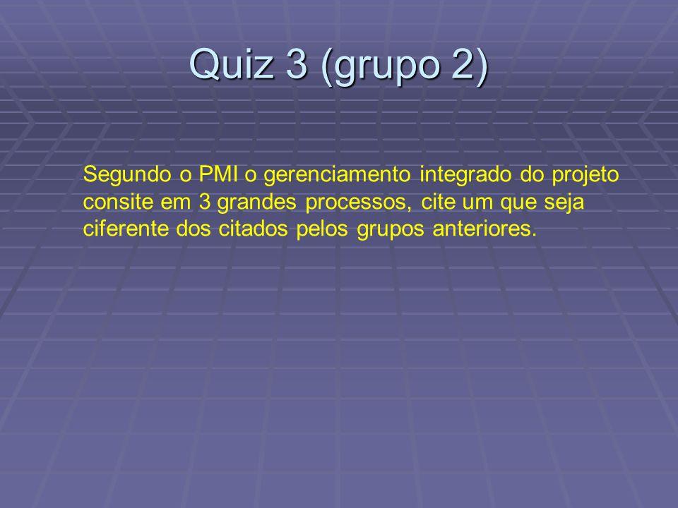 Quiz 3 (grupo 2) Segundo o PMI o gerenciamento integrado do projeto