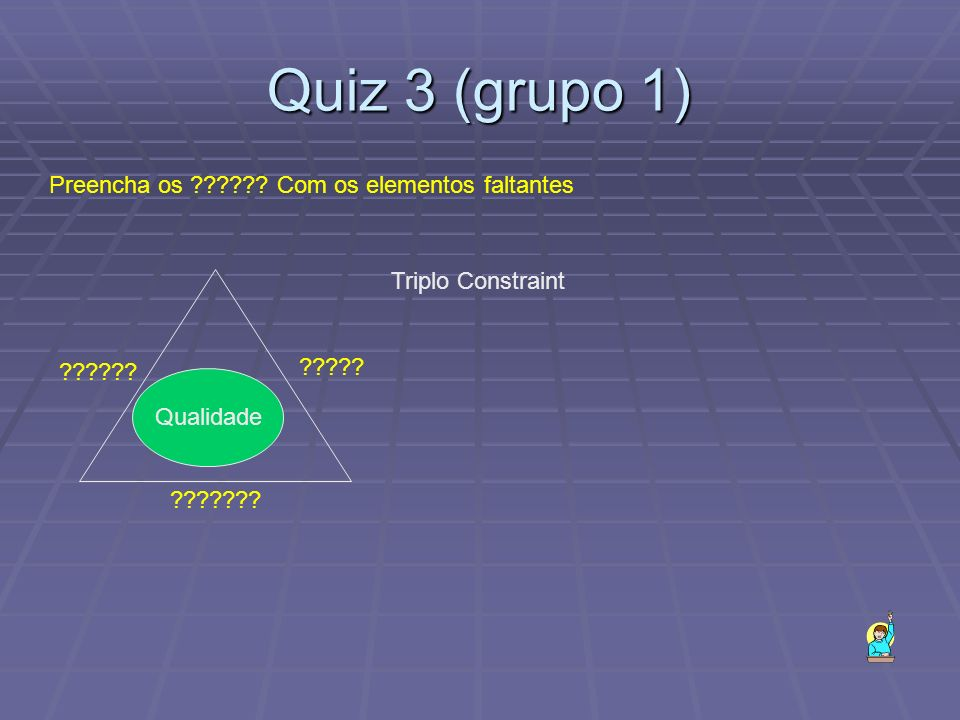 Quiz 3 (grupo 1) Preencha os Com os elementos faltantes