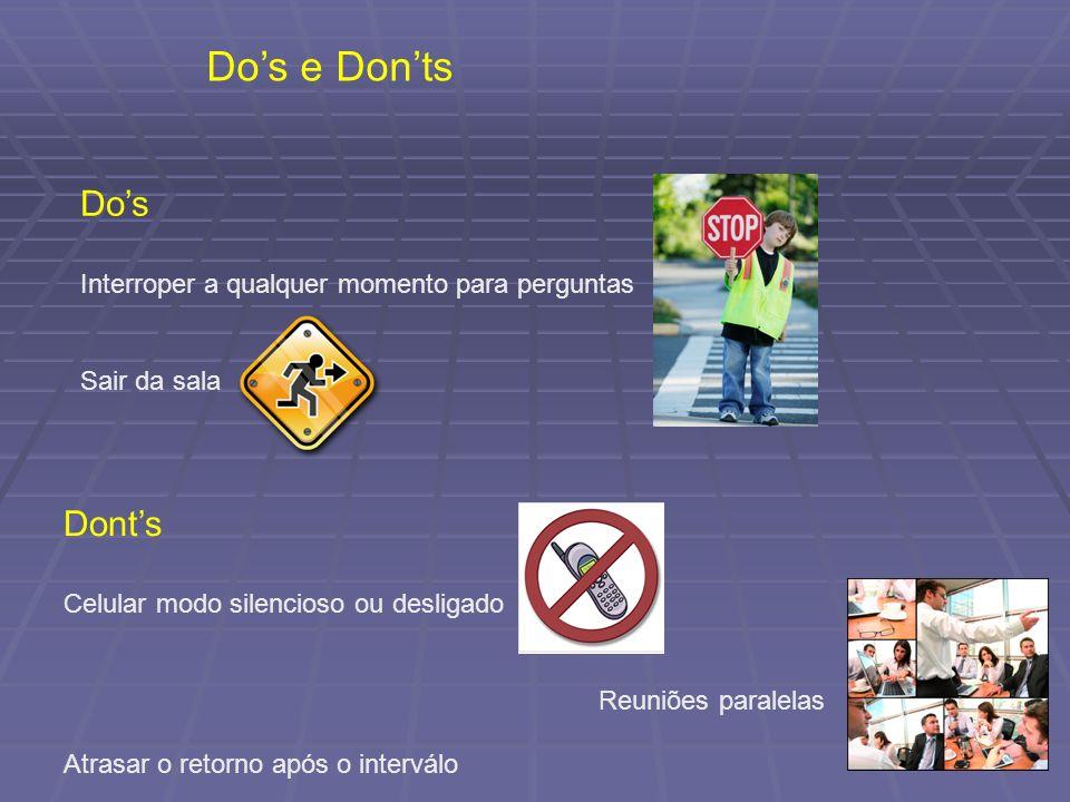 Do's e Don'ts Do's Dont's Interroper a qualquer momento para perguntas
