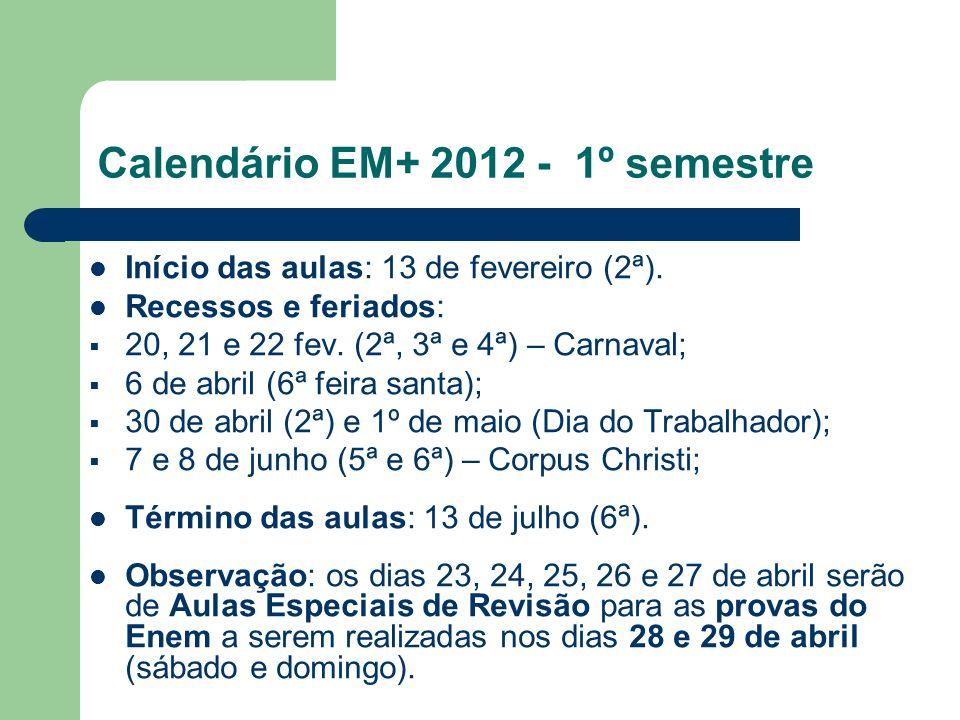 Calendário EM+ 2012 - 1º semestre