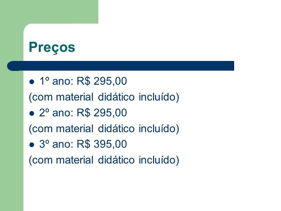 Preços 1º ano: R$ 295,00 (com material didático incluído)