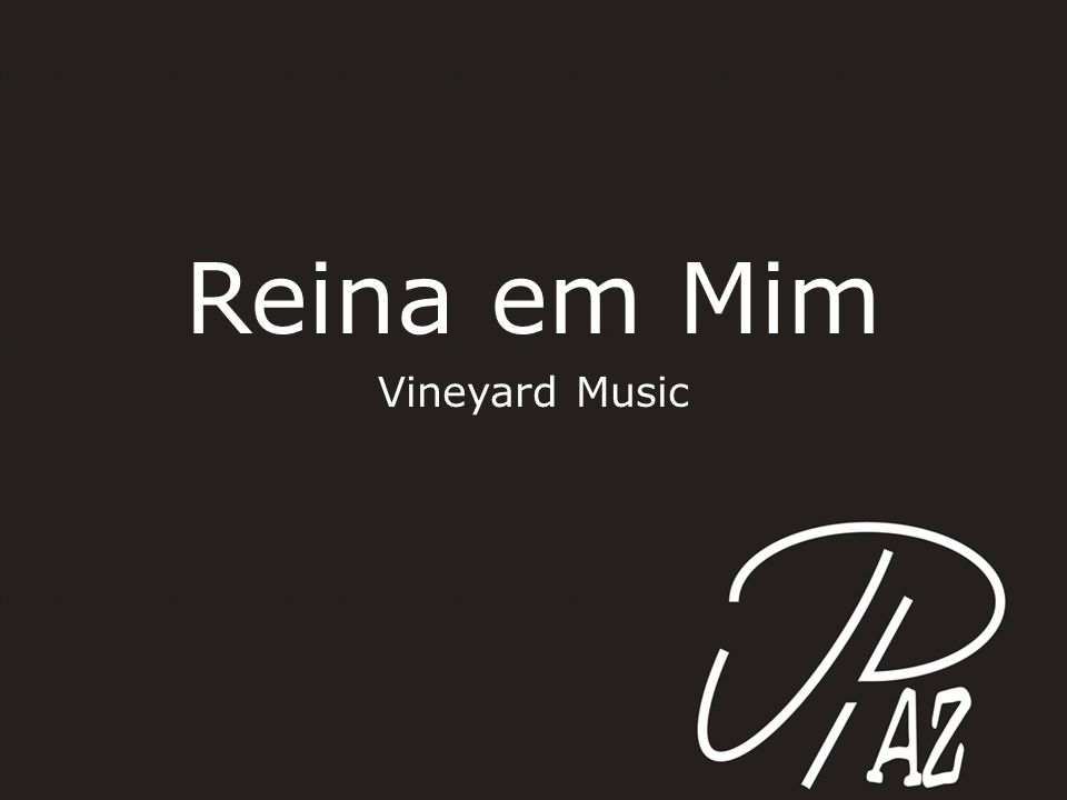 Reina em Mim Vineyard Music