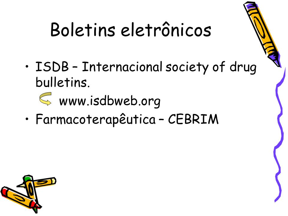 Boletins eletrônicos ISDB – Internacional society of drug bulletins.