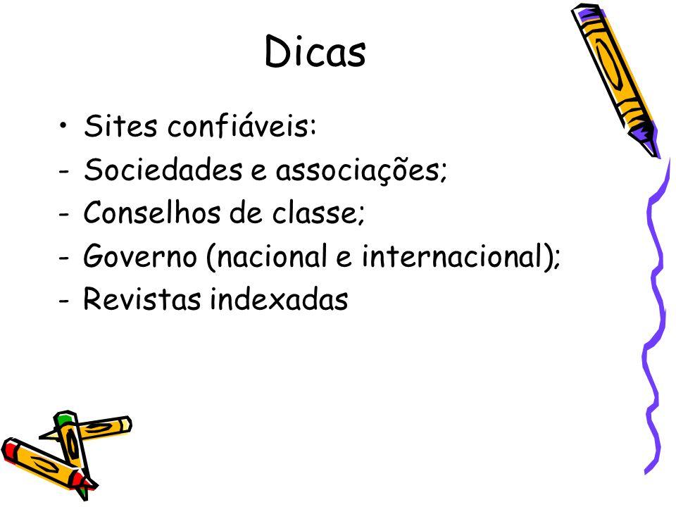 Dicas Sites confiáveis: Sociedades e associações; Conselhos de classe;
