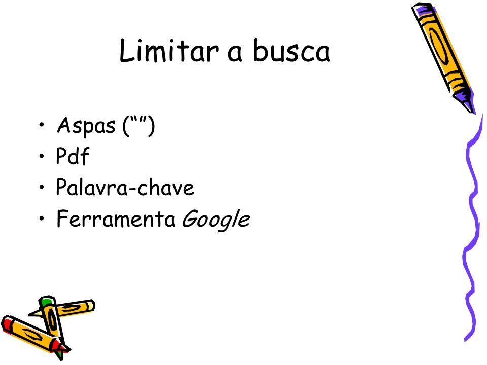 Limitar a busca Aspas ( ) Pdf Palavra-chave Ferramenta Google