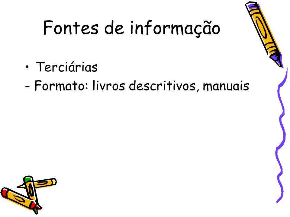 Fontes de informação Terciárias - Formato: livros descritivos, manuais