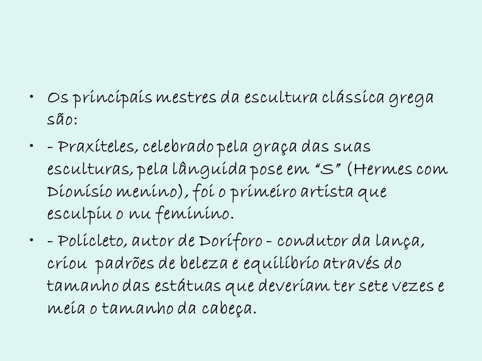 Os principais mestres da escultura clássica grega são: