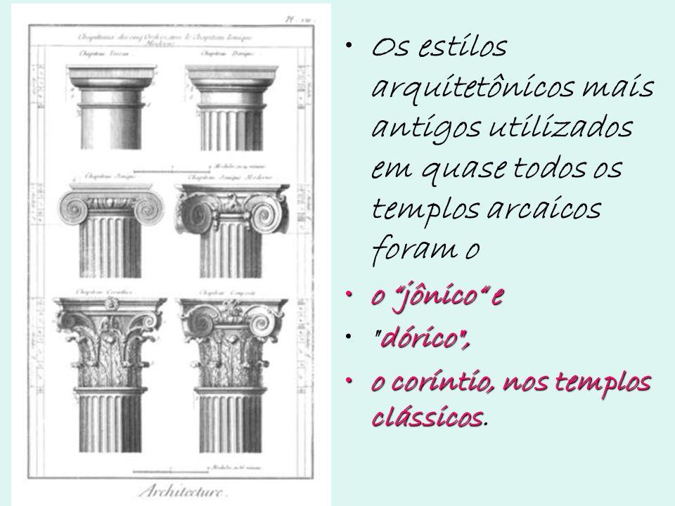 Os estilos arquitetônicos mais antigos utilizados em quase todos os templos arcaicos foram o