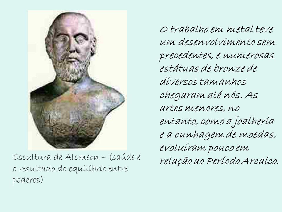 O trabalho em metal teve um desenvolvimento sem precedentes, e numerosas estátuas de bronze de diversos tamanhos chegaram até nós. As artes menores, no entanto, como a joalheria e a cunhagem de moedas, evoluíram pouco em relação ao Período Arcaico.