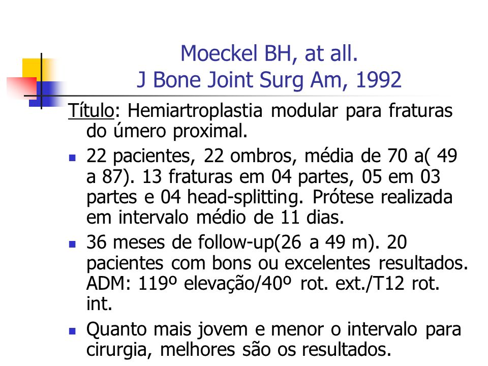 Moeckel BH, at all. J Bone Joint Surg Am, 1992