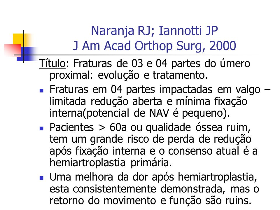 Naranja RJ; Iannotti JP J Am Acad Orthop Surg, 2000
