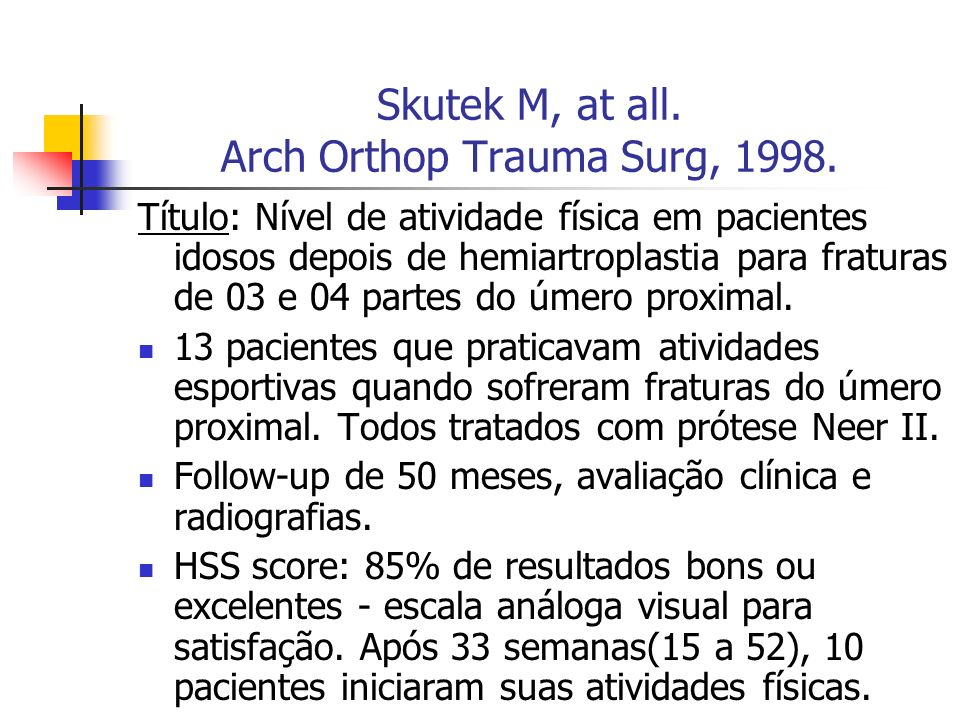 Skutek M, at all. Arch Orthop Trauma Surg, 1998.