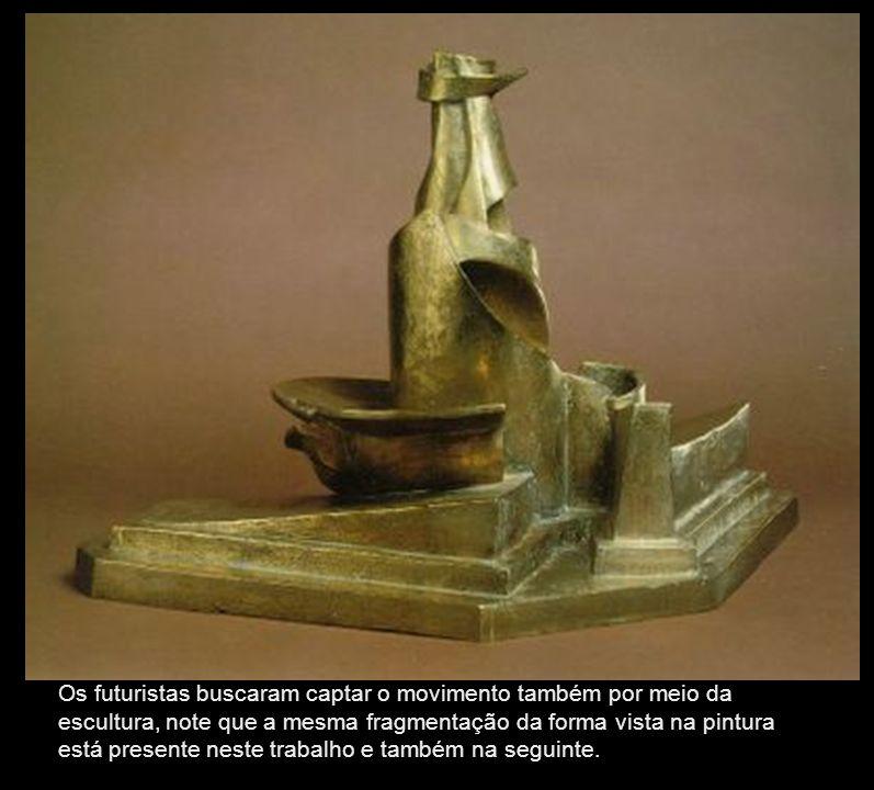 DESENVOLVIMENTO DE UMA GARRAFA NO ESPAÇO Os futuristas buscaram captar o movimento também por meio da escultura, note que a mesma fragmentação da forma vista na pintura está presente neste trabalho e também na seguinte.