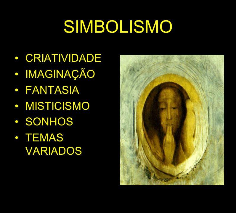 SIMBOLISMO CRIATIVIDADE IMAGINAÇÃO FANTASIA MISTICISMO SONHOS