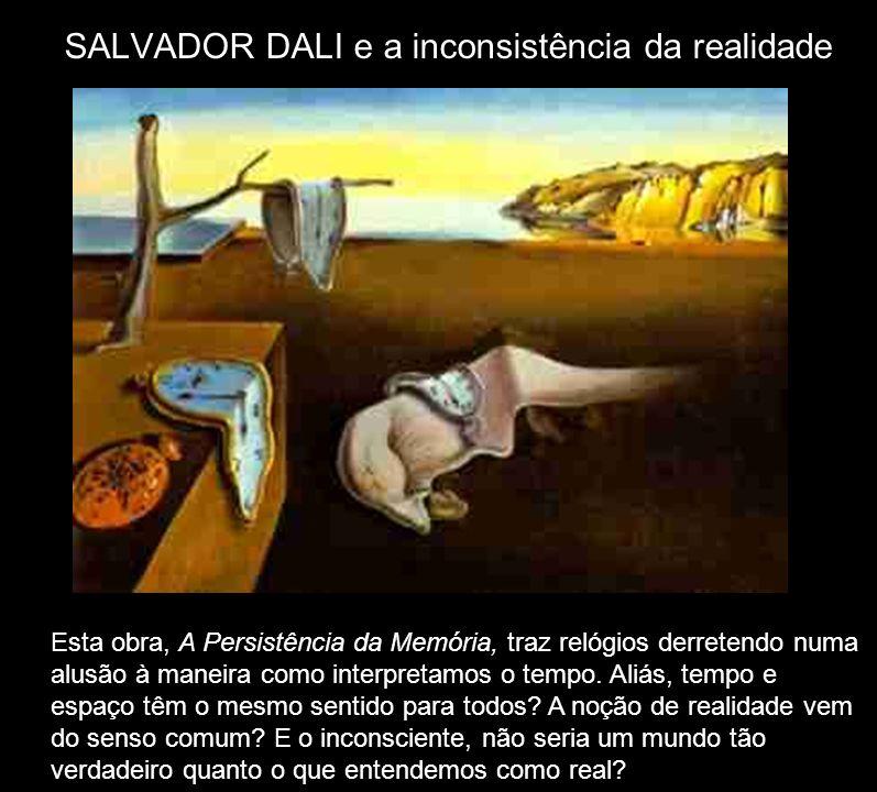 SALVADOR DALI e a inconsistência da realidade