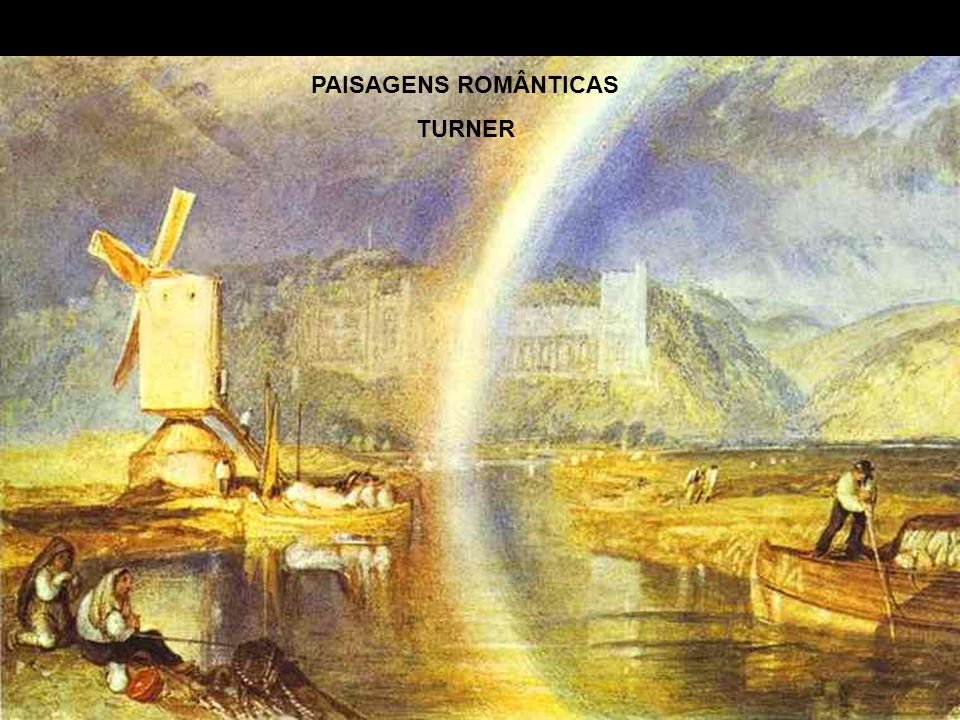 PAISAGENS ROMÂNTICAS TURNER