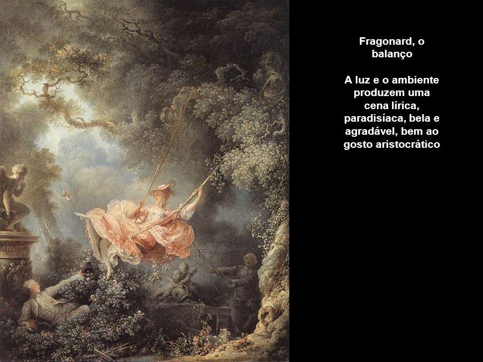 Fragonard, o balanço A luz e o ambiente produzem uma cena lírica, paradisíaca, bela e agradável, bem ao gosto aristocrático