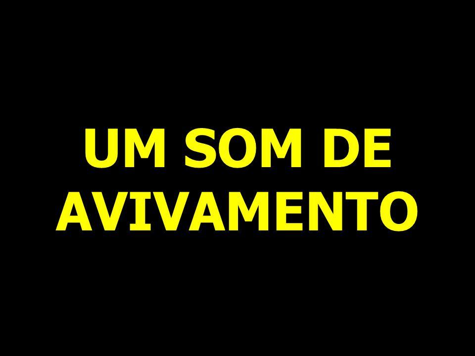 UM SOM DE AVIVAMENTO