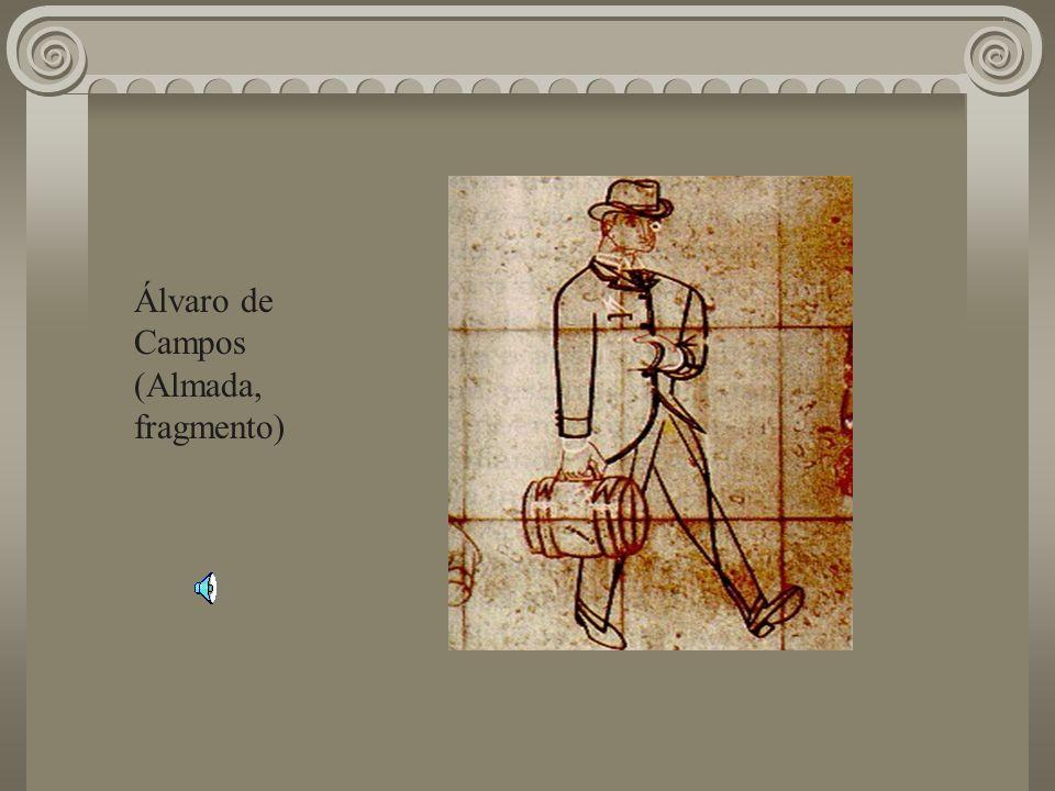 Álvaro de Campos (Almada, fragmento)