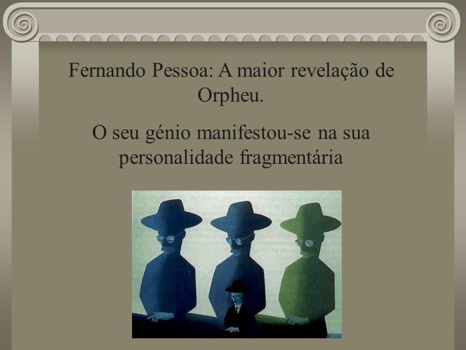 Fernando Pessoa: A maior revelação de Orpheu.