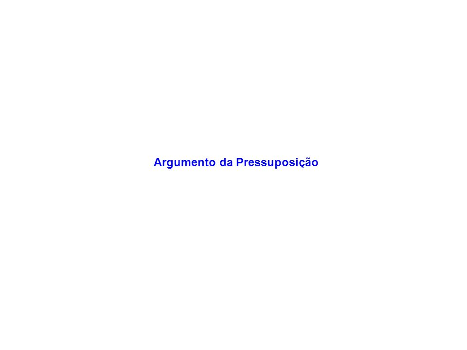 Argumento da Pressuposição